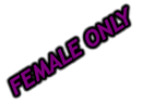 FEMALE ONLY